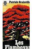 GRAINVILLE Patrick - Les Flamboyants (édition 1978)