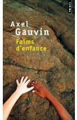GAUVIN Axel - Faims d'enfance