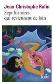 RUFFIN Jean-Christophe - Sept histoires qui reviennent de loin