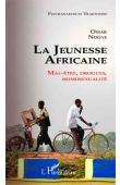 Cahiers du GRAPPAF, NDOYE Omar (présenté par) -  La jeunesse africaine : mal-être, drogues, homosexualité