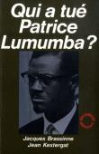 BRASSINNE Jacques, KESTERGAT Jean - Qui a tué Patrice Lumumba ?