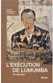 BRASSINNE de La BUISSIERE Jacques (ou BRASSINNE Jacques) - L'exécution de Lumumba. Témoignage(s)