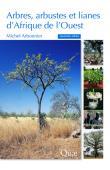 ARBONNIER Michel - Arbres, arbustes et lianes d'Afrique de l'Ouest (quatrième édition)