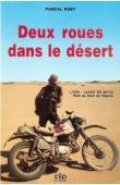 RUET Pascal - Deux roues dans le désert : Lyon-Lagos à moto, raid au bout du Nigeria