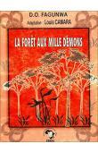 FAGUNWA Daniel Olorunfemi, CAMARA Louis (adapté par) -  La forêt aux mille démons. Roman épique yoruba