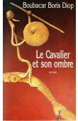 DIOP Boubacar Boris - Le cavalier et son ombre