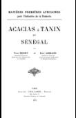 HENRY Yves, AMMANN Paul - Acacias à tanin du Sénégal. Matières premières africaines pour l'industrie de la tannerie