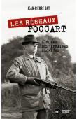 BAT Jean-Pierre - Les réseaux Foccart. L'homme des affaires secrètes