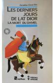 DIA Amadou Cissé - Les derniers jours de Lat Dior, suivi de La mort du Damel (édition 1987)