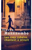 MONENEMBO Tierno - Les coqs cubains chantent à minuit