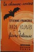 FRANCOIS Etienne - Un cas de fièvre bilieuse