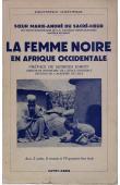 MARIE ANDRE DU SACRE CŒUR, (soeur) - La femme noire en Afrique Occidentale