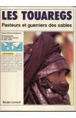 BERNUS Edmond, DUROU Jean-Marc, JAFFRE Joel - Les Touaregs: pasteurs et guerriers des sables