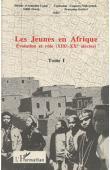 ALMEIDA-TOPOR Hélène d', COQUERY-VIDROVITCH Catherine, (éditeurs) - Les jeunes en Afrique. Tome 1: Evolution et rôle (XIX - XX èmes siècles)