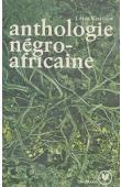 KESTELOOT Lilyan - Anthologie négro-africaine. Panorama critique des prosateurs et dramaturges noirs du XX ème siècle