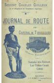 GUILLEUX Sergent Charles - Journal de route d'un caporal de tirailleurs de la Mission Saharienne. (Mission Foureau-Lamy) 1898-1900: Sahara - Aïr - Lac Tchad - Chari - Congo
