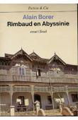 BORER Alain - Rimbaud en Abyssinie