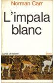 L'impala blanc. L'histoire d'un chasseur en Afrique