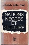 DIOP Cheikh Anta - Nations nègres et culture. Origine nègre de la civilisation égyptienne