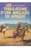 DODWELL Christina -  Les tribulations d'une anglaise en Afrique