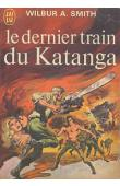 SMITH Wilbur A. - Le dernier train du Katanga
