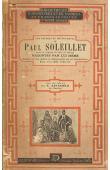 GROS Jules, SOLEILLET Paul - Les voyages et découvertes de Paul Soleillet dans le Sahara et le Soudan en vue d'un projet de chemin de fer transsaharien racontés par lui-même