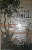 COILLARD François - Sur le Haut-Zambèse. Voyage et travaux de mission