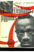 LE BRETON Robert - Eléphants et pygmées