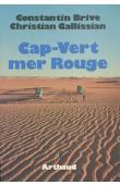 BRIVE Constantin, GALLISSIAN Christian - Cap Vert - Mer Rouge (La croisière des sables)