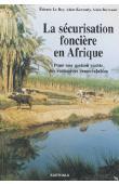 LE ROY Etienne, KARSENTY Alain, BERTRAND Alain - La sécurisation foncière en Afrique. Pour une gestion viable des ressources renouvelables