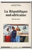DARBON Dominique, et al. - La République Sud-Africaine. Etat des lieux