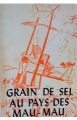 BOISVERT Laurent - Grain de sel au pays des Mau Mau