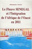 MAIGA Mahamadou - Le fleuve Sénégal et l'intégration de l'Afrique de l'Ouest en 2011