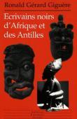 GIGUERE Ronald Gérard - Ecrivains noirs d'Afrique et des Antilles