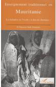 OULD AHMEDOU el Ghassem - Enseignement traditionnel en Mauritanie: le mahadra ou l'école à dos de chameau