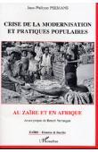 PEEMANS Jean-Philippe - Crise de la modernisation et pratiques populaires au Zaïre et en Afrique
