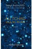 SEID Joseph Brahim - Au Tchad sous les étoiles - Edition de 2017