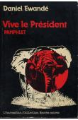 EWANDE Daniel - Vive le Président: la fête africaine. Pamphlet