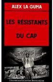 LA GUMA Alex - Les résistants du Cap
