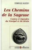 AGUESSY Dominique - Les chemins de la sagesse: Contes et légendes du Sénégal et du Bénin