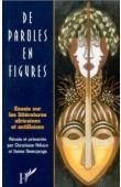 NDIAYE Christiane, SEMUJANGA Josias - De paroles en figures: essais sur les littératures africaines et antillaises