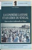 LABORDE Cécile - La confrérie layenne et les Lébou du Sénégal: islam et culture traditionnelle en Afrique