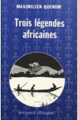 QUENUM Maximilien - Trois légendes africaines