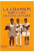 WONDJI Christophe, (sous la direction de) - La chanson populaire en Côte d'Ivoire: essai sur l'art de Gabriel Srolou