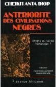 DIOP Cheikh Anta - Antériorité des civilisations nègres: mythe ou vérité historique ? (édition 1993)