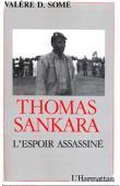 SOME Valère D. - Thomas Sankara, l'espoir assassiné