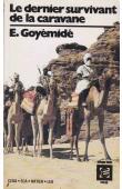 GOYEMIDE Etienne - Le dernier survivant de la caravane