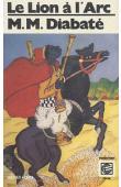 DIABATE Massa Makan - Le lion à l'arc: récit épique