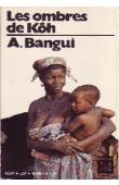 BANGUI-ROMBAYE Antoine - Les ombres de Kôh