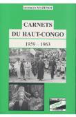 MAZENOT Georges - Carnets du Haut-Congo, 1959-1963